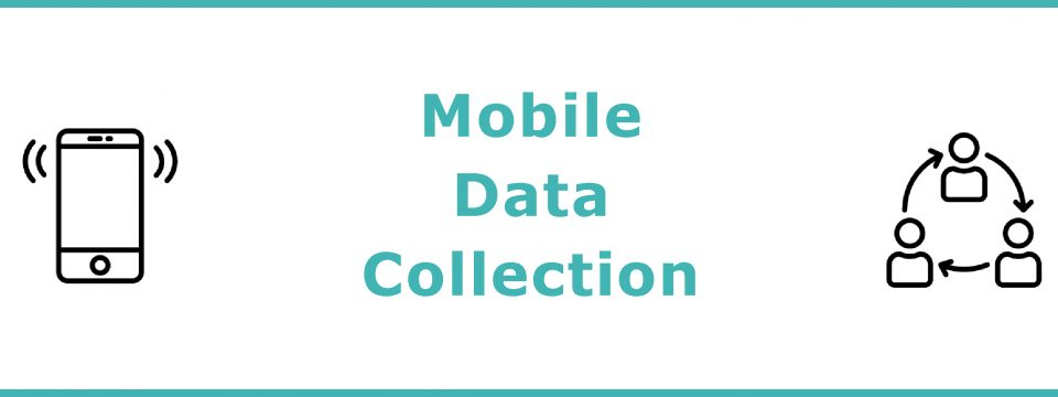Mobile data collection: more quality, less cleaning!