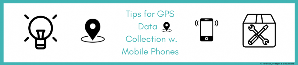 Collecting GPS data with mobile devices: troubleshooting tips & optimization