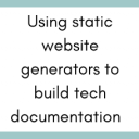 How-to use static website generators to build technical documentation