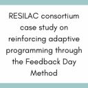 RESILAC consortium case study on reinforcing adaptive programming through the Feedback Day Method