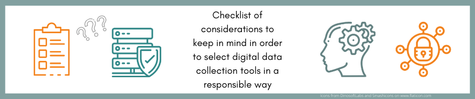 Checklist of key considerations to keep in mind in order to select a new digital data collection tool in a responsible way